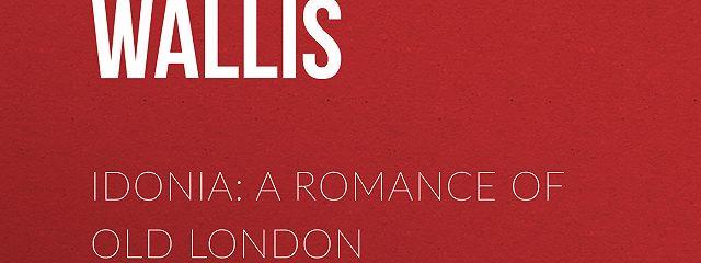 Idonia: A Romance of Old London