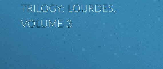 The Three Cities Trilogy: Lourdes, Volume 3
