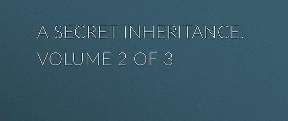 A Secret Inheritance. Volume 2 of 3
