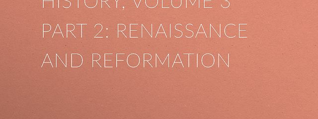 Beacon Lights of History, Volume 3 part 2: Renaissance and Reformation