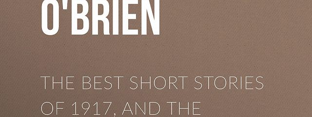 The Best Short Stories of 1917, and the Yearbook of the American Short Story
