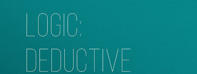 Logic: Deductive and Inductive