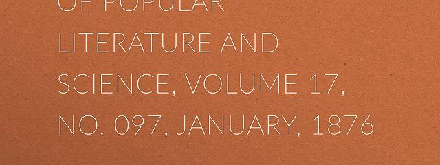 Lippincott's Magazine of Popular Literature and Science, Volume 17, No. 097, January, 1876