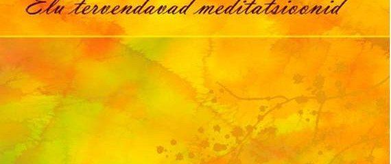Elu tervendavad meditatsioonid