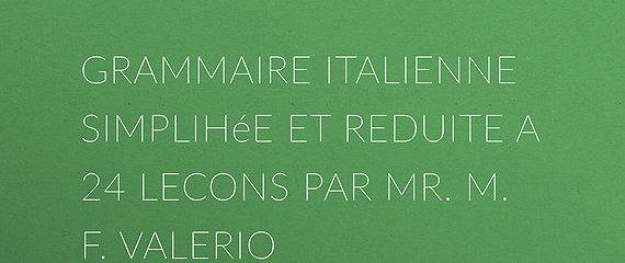 Grammaire italienne simplihée et reduite a 24 lecons par Mr. M. F. Valerio