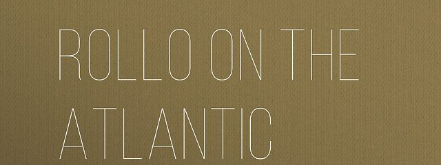 Rollo on the Atlantic