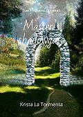 Krista La Tormenta -Master's shadowgate. Том 1.Камень Древних