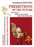 Anastasia Novykh -Predictions of the future and truth about the past and the present