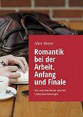 Alice Meyer -Romantik bei der Arbeit. Anfang und Finale. Vor und Nachteile solcher Liebesbeziehungen