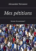 Alexander Nevzorov -Mes pétitions. Seront-ils soutenus?