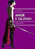 Leon Malin -Amor e Siloviki. Agência Amur