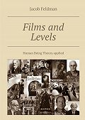 Jacob Feldman -Films and Levels. Human Being Theory applied