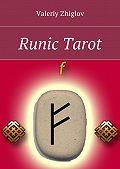 Valeriy Zhiglov -Runic Tarot