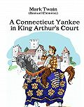 Twain Mark -A Connecticut Yankee in King Arthur's Court