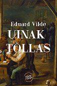 Eduard Vilde - Uinak tõllas