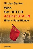 Nikolay Starikov - Who set Hitler against Stalin?