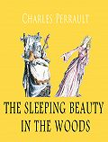 Perrault Charles - The sleeping beauty in the woods