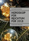 Alexander Nevzorov -Horoskop für Reichtum für2018. Russisches horoskop