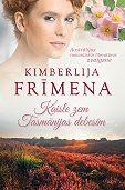 Kimberley Freeman, Kimberlija Frīmena - Kaisle zem Tasmānijas debesīm