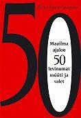Bernd Gutberlet - Maailma ajaloo 50 levinumat müüti ja valet