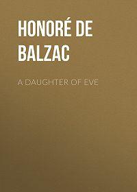 Honoré de -A Daughter of Eve
