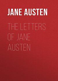 Jane Austen -The Letters of Jane Austen