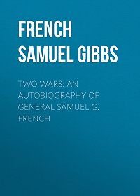 Samuel French -Two Wars: An Autobiography of General Samuel G. French