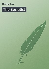 Guy Thorne -The Socialist
