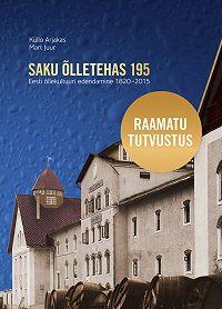 Mart Juur -Saku Õlletehas 195. Eesti Õllekultuuri edendamine 1820–2015