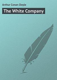 Arthur Conan Doyle - The White Company