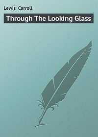 Lewis Carroll -Through The Looking Glass
