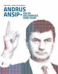Kadri Paas -Andrus Ansip – halva iseloomuga tark poiss