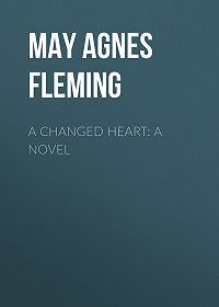 May Fleming -A Changed Heart: A Novel