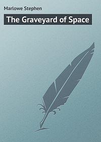 Stephen Marlowe -The Graveyard of Space