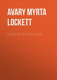 Myrta Avary -Dixie After the War