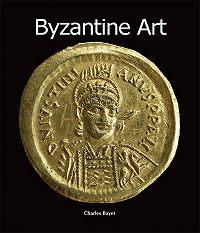 Charles Bayet -Byzantine Art