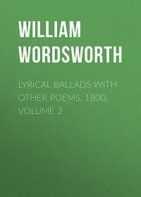 William Wordsworth -Lyrical Ballads with Other Poems, 1800, Volume 2