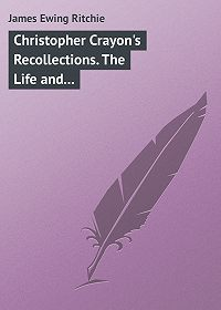 James Ritchie -Christopher Crayon's Recollections. The Life and Times of the late James Ewing Ritchie as told by himself