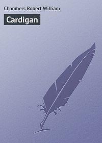 Robert Chambers -Cardigan
