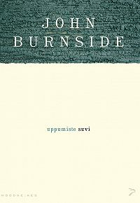 John Burnside -Uppumiste suvi
