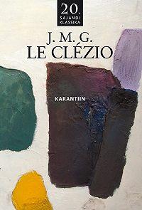 Jean-Marie Gustave Le Clézio -Karantiin