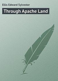 Edward Ellis -Through Apache Land
