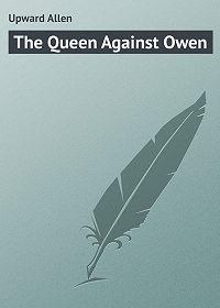 Allen Upward -The Queen Against Owen