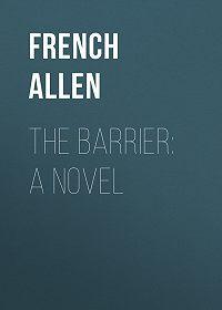 Allen French -The Barrier: A Novel