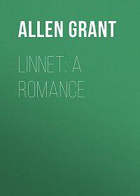 Grant Allen -Linnet: A Romance