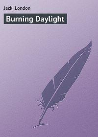 Jack London -Burning Daylight