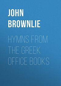 John Brownlie -Hymns from the Greek Office Books