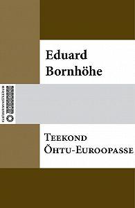 Eduard Bornhöhe -Teekond Õhtu-Euroopasse