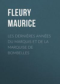 Maurice Fleury -Les Dernières Années du Marquis et de la Marquise de Bombelles