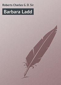 Charles Roberts -Barbara Ladd